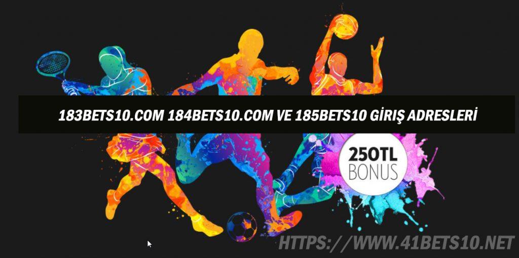 183Bets10.com 184Bets10.com ve 185Bets10 Giriş Adresleri